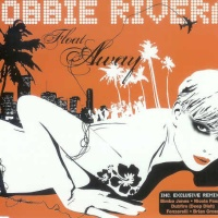 Robbie Rivera - Float Away (Original) (Radio Mix)