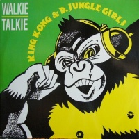 King Kong & D'Jungle Girls - Walkie Talkie