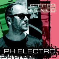 PH Electro - Stereo Mexico (Single)