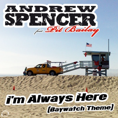Andrew Spencer - I'm Always Here (Baywatch Theme)