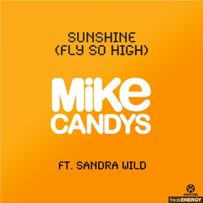 Mike Candys - Sunshine (Fly So High) (Single)