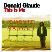 This Is Me Continuous DJ Mix By Donald Glaude