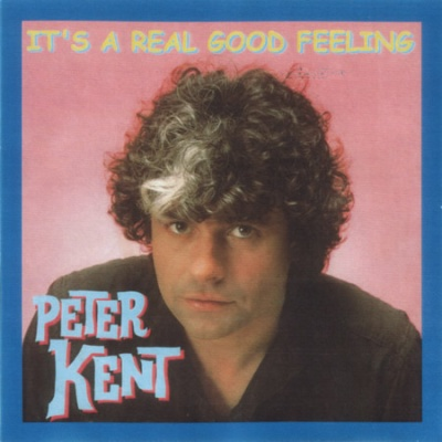 Peter Kent - It's A Real Good Feeling (Album)