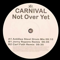 Carnival - Not Over Yet (Remix)