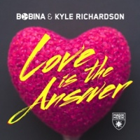 Bobina - Love Is The Answer (Original Mix)