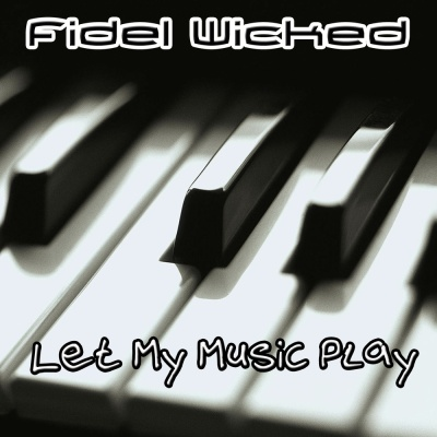 Fidel Wicked - Let The Music Play (Album)