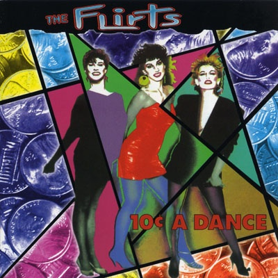 The Flirts - 10c A Dance (Album)