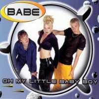 Babe - Oh My Little Baby Boy (Single)