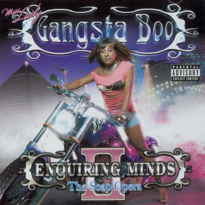 Gangsta Boo - Enquiring Minds II - The Soap Opera (Album)