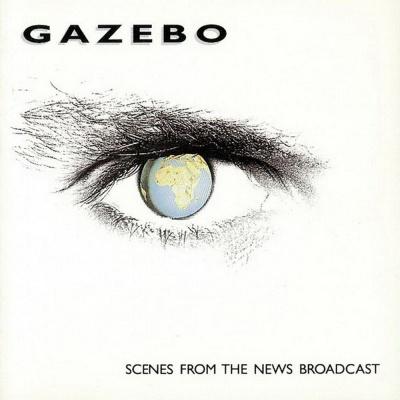 Gazebo - Scenes From The News Broadcast (Album)