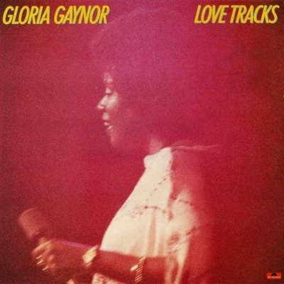 Gloria Gaynor - Love Tracks (Remastered, 2013) (Album)