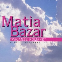 Matia Bazar - Vacanze Romane E Altri Success (Album)