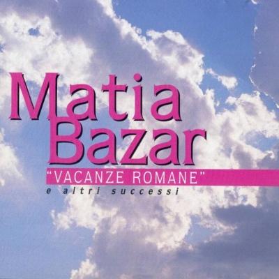 Matia Bazar - Vacanze Romane E Altri Success (Album)