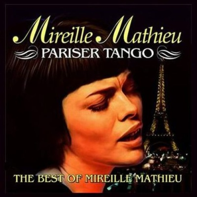 Mireille Mathieu - Pariser Tango. The Best Of Mireille Mathieu