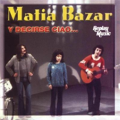 Matia Bazar - Y Decirse Ciao... (Album)