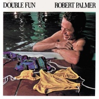 Robert Palmer - Double Fun (Album)