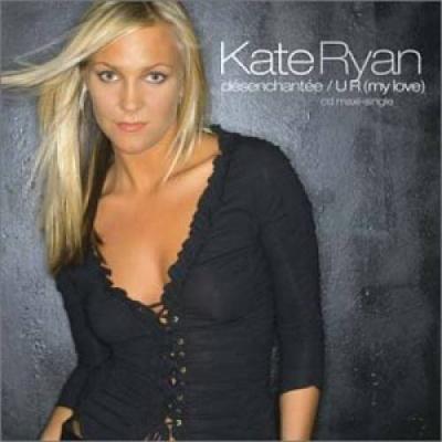 Kate Ryan - Desenchantee (Single)