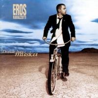 Eros Ramazzotti - Donde Hay Música (Album)