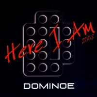 Dominoe - Here I Am (Single)
