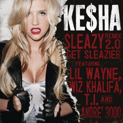 Kesha - Sleazy Remix 2.0 - Get Sleazier (Single)
