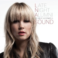 Late Night Alumni - The Beat Becomes A Sound (Album)