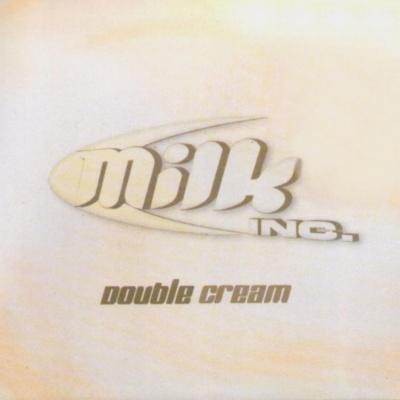 MILK Inc. - Double Cream (Compilation)