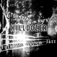 Killdozer - Fuck The System Jazz