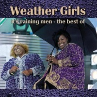 The Weather Girls - It's Raining Men: The Best Of Weather Girls (Compilation)