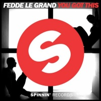 Fedde Le Grand - You Got This (Single)