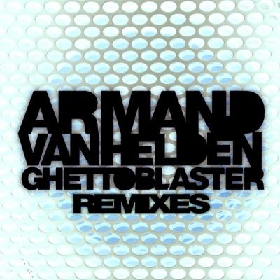 Armand Van Helden - Ghettoblaster Remixes (Compilation)