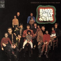Blood Sweat And Tears - Child Is Father To The Man (Album)