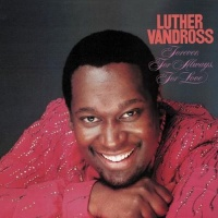 Luther Vandross - Forever, For Always, For Love (Album)