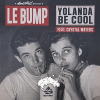 Yolanda Be Cool - Le Bump