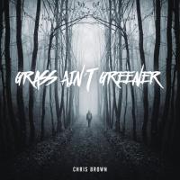 Chris Brown - Grass Ain't Greener