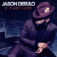 Jason Derulo - If It Ain't Love