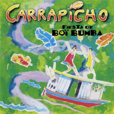 Carrapicho - Fiesta De Boï Bumba (Album)
