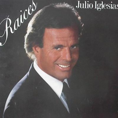 Julio Iglesias - Raíces (Album)