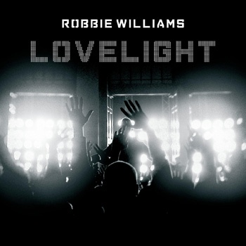 Robbie Williams - Lovelight, Pt. 2 (Single)
