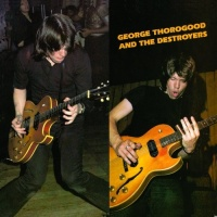 George Thorogood And The Destroyers - George Thorogood And The Destroyers (Album)