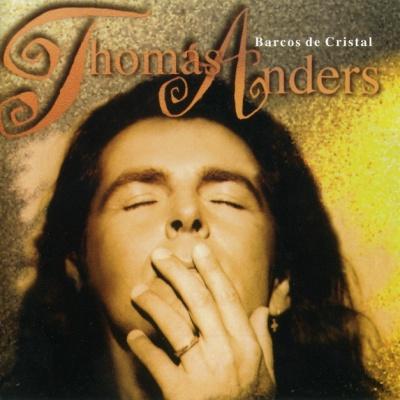 Thomas Anders - Barcos De Cristal (Album)