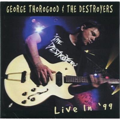 George Thorogood & The Destroyers - Half A Boy/Half A Man (Album)