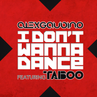 Alex Gaudino - I Don't Wanna Dance (Radio Edit)