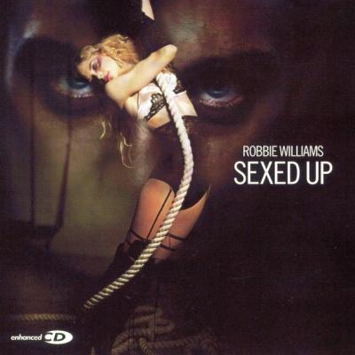 Robbie Williams - Sexed Up (Single)