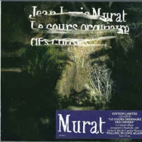 Jean-Louis Murat - Le Cours Ordinaire Des Choses (Album)