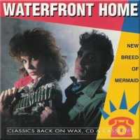 Waterfront Home - New Breed Of Mermaid (Compilation)