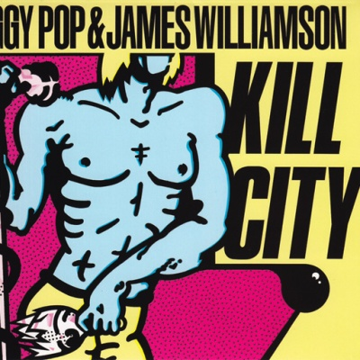 Iggy Pop - Kill City (w. James Williamson) (Album)
