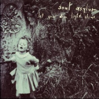 Soul Asylum - Let Your Dim Light Shine (LP)