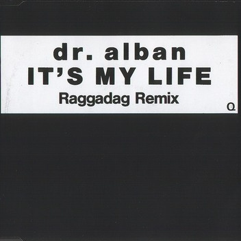 Dr. Alban - It's My Life (Raggadag Remix) (Single)