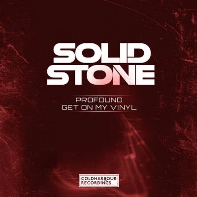 Solid Stone - Profound / Get On My Vinyl (Single)