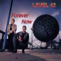 Level 42 - Forever Now (Album)